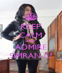 KEEP CALM AND ADMIRE SIMRAN C! - Personalised Poster A4 size