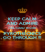 KEEP CALM AND ADMIRE THE HARD WORK PYROTHECNICS GO THROUGH !!! - Personalised Poster A4 size