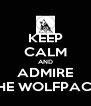 KEEP CALM AND ADMIRE THE WOLFPACK - Personalised Poster A4 size