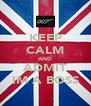 KEEP CALM AND ADMIT IM A BOSS - Personalised Poster A4 size