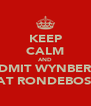 KEEP CALM AND ADMIT WYNBERG BEAT RONDEBOSCH - Personalised Poster A4 size