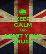 KEEP CALM AND ADMIT YOUR CRUSH - Personalised Poster A4 size