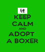 KEEP CALM AND ADOPT  A BOXER - Personalised Poster A4 size