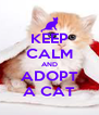KEEP CALM AND ADOPT A CAT - Personalised Poster A4 size