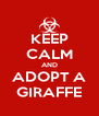 KEEP CALM AND ADOPT A GIRAFFE - Personalised Poster A4 size