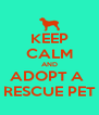 KEEP CALM AND ADOPT A  RESCUE PET - Personalised Poster A4 size