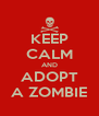 KEEP CALM AND ADOPT A ZOMBIE - Personalised Poster A4 size