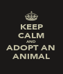 KEEP CALM AND ADOPT AN ANIMAL - Personalised Poster A4 size