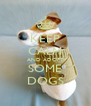 KEEP CALM AND ADOPT SOME DOGS - Personalised Poster A4 size