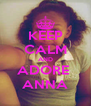 KEEP CALM AND ADORE  ANNA - Personalised Poster A4 size