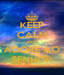 KEEP CALM AND ADORE AO SENHOR - Personalised Poster A4 size
