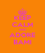 KEEP CALM AND ADORE BAMI - Personalised Poster A4 size