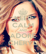 KEEP CALM AND ADORE CHERYL - Personalised Poster A4 size