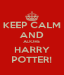 KEEP CALM AND ADORE HARRY POTTER! - Personalised Poster A4 size
