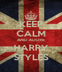 KEEP CALM AND ADORE HARRY STYLES - Personalised Poster A4 size