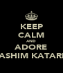 KEEP CALM AND ADORE HASHIM KATARIA - Personalised Poster A4 size