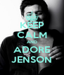 KEEP CALM AND ADORE JENSON - Personalised Poster A4 size