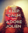 KEEP CALM AND ADORE JOLIEN  - Personalised Poster A4 size
