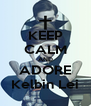 KEEP CALM AND ADORE Kelbin Lei - Personalised Poster A4 size