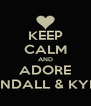 KEEP CALM AND ADORE KENDALL & KYLIE - Personalised Poster A4 size