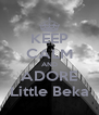 KEEP CALM AND ADORE Little Beka - Personalised Poster A4 size