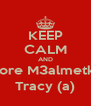 KEEP CALM AND Adore M3almetkon Tracy (a) - Personalised Poster A4 size