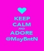KEEP CALM AND ADORE @MayBntN - Personalised Poster A4 size