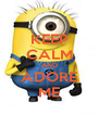KEEP CALM AND ADORE ME - Personalised Poster A4 size