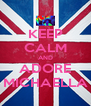 KEEP CALM AND ADORE MICHAELLA - Personalised Poster A4 size