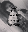 KEEP CALM AND ADORE Najwan - Personalised Poster A4 size