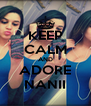 KEEP CALM AND ADORE NANII - Personalised Poster A4 size