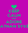 KEEP CALM AND ADORE NATHAN SYKES - Personalised Poster A4 size