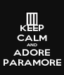 KEEP CALM AND ADORE PARAMORE - Personalised Poster A4 size