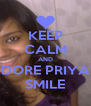 KEEP CALM AND ADORE PRIYA'S SMILE - Personalised Poster A4 size
