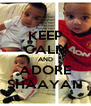 KEEP CALM AND ADORE SHAAYAN - Personalised Poster A4 size