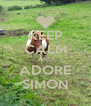 KEEP CALM AND ADORE SIMON - Personalised Poster A4 size