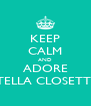 KEEP CALM AND ADORE STELLA CLOSETTA - Personalised Poster A4 size
