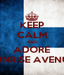 KEEP CALM AND ADORE SUNRISE AVENUE - Personalised Poster A4 size