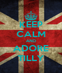 KEEP CALM AND ADORE TILLY - Personalised Poster A4 size