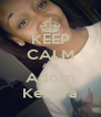 KEEP CALM AND Adorn Kendra - Personalised Poster A4 size