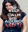 KEEP CALM AND ADORO!  - Personalised Poster A4 size
