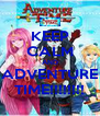 KEEP CALM AND ADVENTURE TIME!!!!!!!! - Personalised Poster A4 size