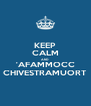 KEEP CALM AND 'AFAMMOCC CHIVESTRAMUORT - Personalised Poster A4 size