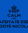 KEEP CALM AND AFEITATE ESE  BIGOTE NICOLAS - Personalised Poster A4 size