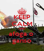 KEEP CALM AND afoga o  ganso - Personalised Poster A4 size