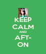 KEEP CALM AND AFT- ON - Personalised Poster A4 size