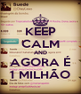 KEEP CALM AND AGORA É 1 MILHÃO - Personalised Poster A4 size