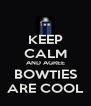 KEEP CALM AND AGREE BOWTIES ARE COOL - Personalised Poster A4 size