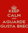 KEEP CALM AND AGUARDE ME GUSTA BRECHÓ - Personalised Poster A4 size