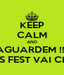 KEEP CALM AND AGUARDEM !!! O GOIÁS FEST VAI CHEGAR... - Personalised Poster A4 size